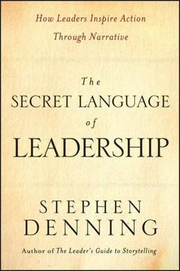 Abbildung von Denning | The Secret Language of Leadership | 1. Auflage | 2007 | How Leaders Inspire Action Thr...