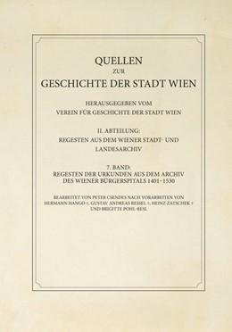 Abbildung von Csendes / Verein für Geschichte der Stadt Wien | Regesten der Urkunden aus dem Archiv des Wiener Bürgerspitals 1401–1530 | 1. Auflage | 2020 | 7 | beck-shop.de