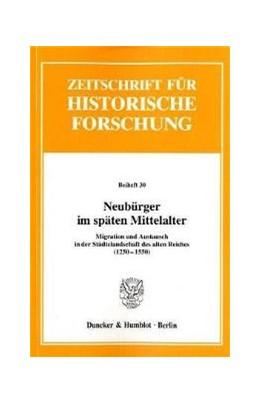 Abbildung von Schwinges | Neubürger im späten Mittelalter. | 2002 | Migration und Austausch in der... | 30