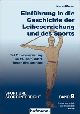 Abbildung von Krüger | Einführung in die Geschichte der Leibeserziehung und des Sports - Teil 2 | 3. Auflage | 2020 | beck-shop.de