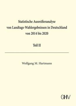 Abbildung von Hartmann   Statistische Ausreißeranalyse von Landtags-Wahlergebnissen in Deutschland von 2014 bis 2020 Teil II   1. Auflage   2020   beck-shop.de