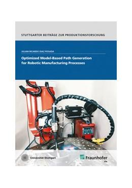 Abbildung von Diaz Posada | Optimized Model-Based Path Generation for Robotic Manufacturing Processes. | 1. Auflage | 2020 | 106 | beck-shop.de