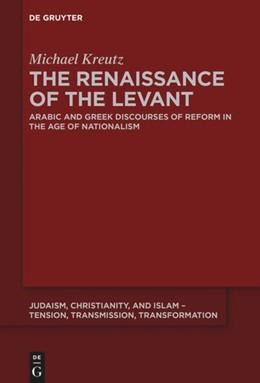 Abbildung von Kreutz | The Renaissance of the Levant | 1. Auflage | 2020 | beck-shop.de