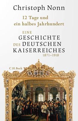 Abbildung von Nonn | 12 Tage und ein halbes Jahrhundert | 1. Auflage | 2020 | beck-shop.de