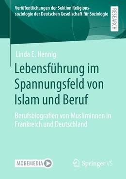 Abbildung von Hennig | Lebensführung im Spannungsfeld von Islam und Beruf | 1. Auflage | 2020 | beck-shop.de