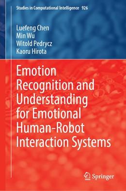Abbildung von Chen / Wu | Emotion Recognition and Understanding for Emotional Human-Robot Interaction Systems | 1. Auflage | 2020 | 926 | beck-shop.de