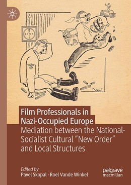 Abbildung von Skopal / Vande Winkel | Film Professionals in Nazi-Occupied Europe | 1. Auflage | 2021 | beck-shop.de
