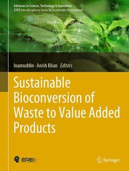 Abbildung von Inamuddin / Khan | Sustainable Bioconversion of Waste to Value Added Products | 1. Auflage | 2021 | beck-shop.de