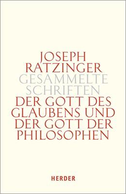 Abbildung von Ratzinger | Der Gott des Glaubens und der Gott der Philosophen | 1. Auflage | 2020 | beck-shop.de