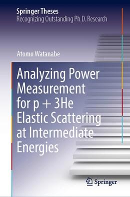 Abbildung von Watanabe   Analyzing Power Measurement for p + 3He Elastic Scattering at Intermediate Energies   1. Auflage   2021   beck-shop.de
