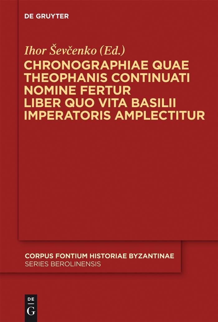 Abbildung von Sevcenko   Chronographiae quae Theophanis Continuati nomine fertur Liber quo Vita Basilii Imperatoris amplectitur   2011