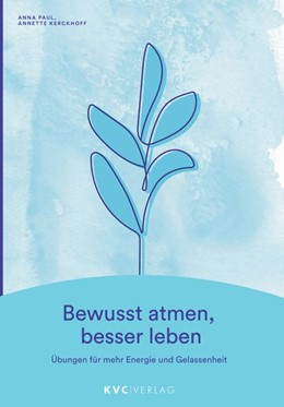 Abbildung von Paul / Kerckhoff   Bewusst atmen, besser leben   1. Auflage   2020   beck-shop.de