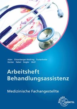 Abbildung von Aden / Eitzenberger-Wollring | Arbeitsheft Behandlungsassistenz | 3. Auflage | 2020 | beck-shop.de