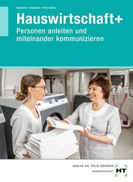 Abbildung von Gumprich / Katz-Raible | Hauswirtschaft+ (plus). Personen anleiten und miteinander kommunizieren | 1. Auflage | 2021 | beck-shop.de