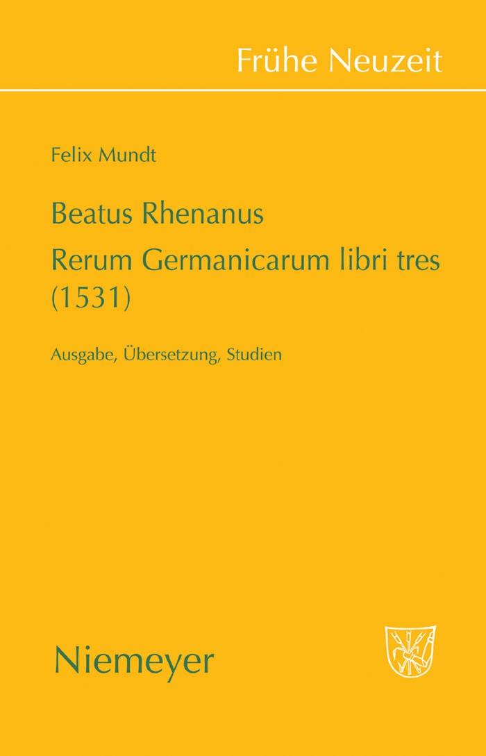 Abbildung von Mundt | Beatus Rhenanus: Rerum Germanicarum libri tres (1531) | 2008