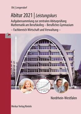 Abbildung von Ott / Lengersdorf   Abitur 2021 - Leistungskurs. Nordrhein-Westfalen NRW   13. Auflage   2020   beck-shop.de