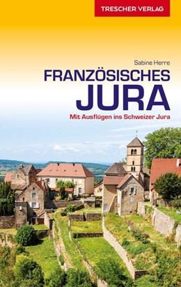 Abbildung von Herre | Reiseführer Französisches Jura | 1. Auflage | 2021 | beck-shop.de