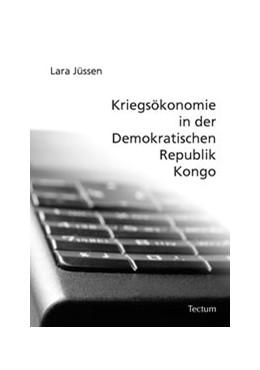 Abbildung von Jüssen | Kriegsökonomie in der Demokratischen Republik Kongo | 2007