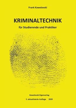 Abbildung von Kawelovski | Lehrbuch der Kriminaltechnik | 3. Auflage | 2020 | beck-shop.de