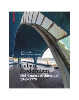 Abbildung von Deupi / Lejeune | Cuban Modernism | 1. Auflage | 2021 | beck-shop.de
