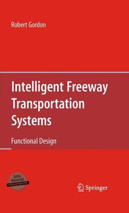 Abbildung von Gordon | Intelligent Freeway Transportation Systems | 1st ed. 2010, Corr. 3rd printing 2010 | 2010 | Functional Design