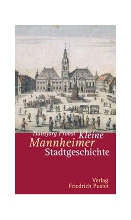 Abbildung von Probst   Kleine Mannheimer Stadtgeschichte   2008