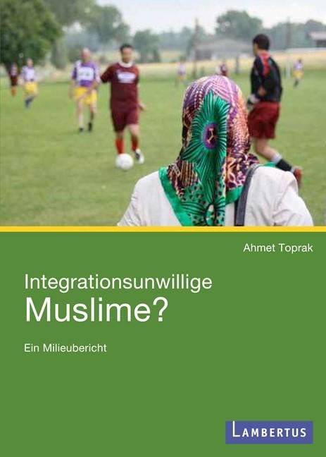 Abbildung von Toprak | Integrationsunwillige Muslime? | 2010