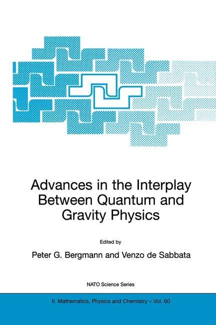 Abbildung von Bergmann / de Sabbata | Advances in the Interplay Between Quantum and Gravity Physics | 2002