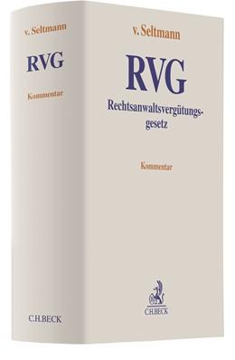 Abbildung von v. Seltmann | Rechtsanwaltsvergütungsgesetz: RVG | 1. Auflage | 2021 | beck-shop.de