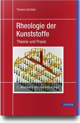 Abbildung von Schröder | Rheologie der Kunststoffe | 2. Auflage | 2020 | beck-shop.de