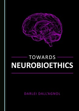 Abbildung von Agnol | Towards Neurobioethics | 1. Auflage | 2020 | beck-shop.de