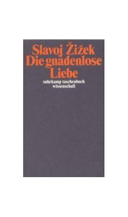 Abbildung von Žižek   Die gnadenlose Liebe   2001   1545
