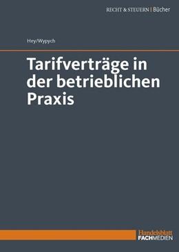 Abbildung von Hey / Wypych | Tarifverträge in der betrieblichen Praxis | 1. Auflage | 2020 | beck-shop.de
