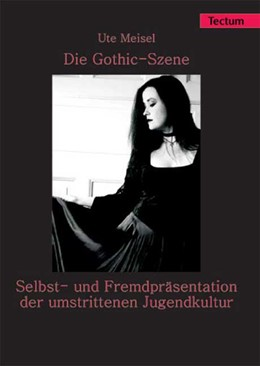 Abbildung von Meisel | Die Gothic-Szene | 2005 | Selbst- und Fremdpräsentation ...