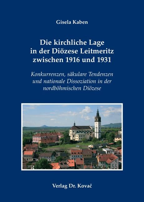 Abbildung von Kaben   Die kirchliche Lage in der Diözese Leitmeritz zwischen 1916 und 1931   2009
