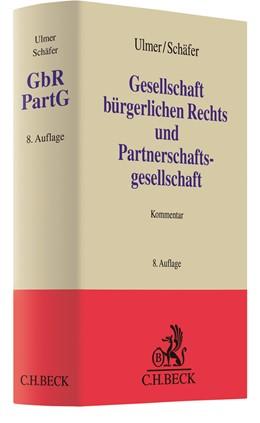 Abbildung von Ulmer / Schäfer   Gesellschaft bürgerlichen Rechts und Partnerschaftsgesellschaft: GbR PartG   8. Auflage   2021   beck-shop.de