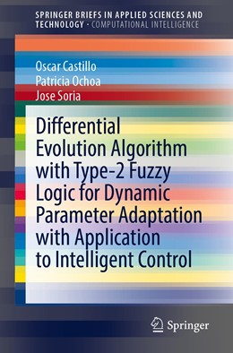 Abbildung von Castillo / Ochoa | Differential Evolution Algorithm with Type-2 Fuzzy Logic for Dynamic Parameter Adaptation with Application to Intelligent Control | 1. Auflage | 2020 | beck-shop.de