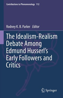Abbildung von Parker | The Idealism-Realism Debate Among Edmund Husserl's Early Followers and Critics | 1. Auflage | 2021 | 112 | beck-shop.de