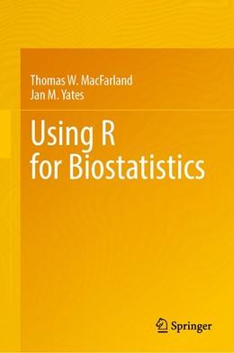 Abbildung von MacFarland / Yates | Using R for Biostatistics | 1. Auflage | 2021 | beck-shop.de