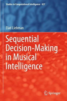 Abbildung von Liebman | Sequential Decision-Making in Musical Intelligence | 1. Auflage | 2020 | 857 | beck-shop.de