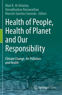 Abbildung von Al-Delaimy / Ramanathan | Health of People, Health of Planet and Our Responsibility | 1. Auflage | 2021 | beck-shop.de