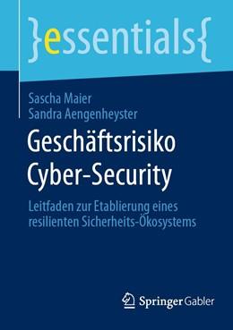 Abbildung von Maier / Aengenheyster   Geschäftsrisiko Cyber-Security   1. Auflage   2020   beck-shop.de