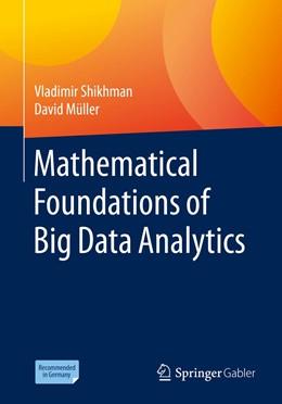 Abbildung von Shikhman / Müller | Mathematical Foundations of Big Data Analytics | 1. Auflage | 2021 | beck-shop.de