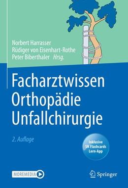 Abbildung von Harrasser / Eisenhart-Rothe | Facharztwissen Orthopädie Unfallchirurgie | 2. Auflage | 2021 | beck-shop.de