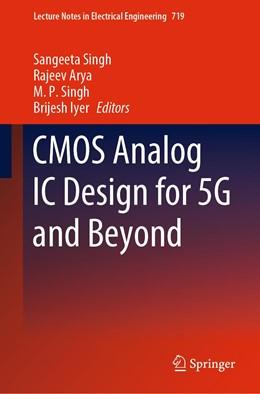 Abbildung von Singh / Arya | CMOS Analog IC Design for 5G and Beyond | 1. Auflage | 2021 | 719 | beck-shop.de