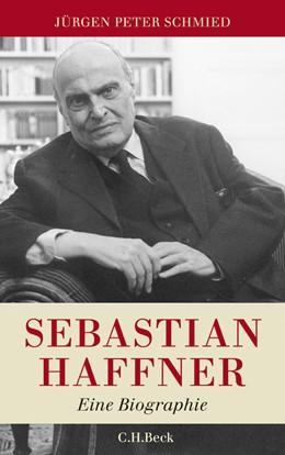 Abbildung von Schmied, Jürgen Peter | Sebastian Haffner | 1. Auflage | 2010 | beck-shop.de