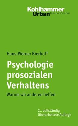 Abbildung von Bierhoff | Psychologie prosozialen Verhaltens | 2. Auflage | 2009 | 418 | beck-shop.de