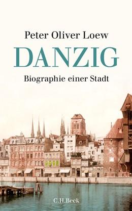 Abbildung von Loew, Peter Oliver   Danzig   2011   Biographie einer Stadt