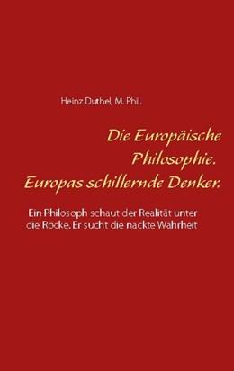 Abbildung von Duthel | Die Europäische Philosophie. Europas schillernde Denker. | 1. Auflage | 2020 | beck-shop.de