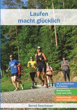 Abbildung von Deschauer | Laufen macht glücklich | 1. Auflage | 2020 | beck-shop.de